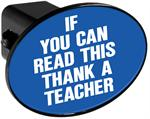 Couvercle de receveur d'attache de remorque - If You Can Read This Thank a Teacher