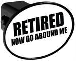 Couvercle de receveur d'attache de remorque - Retired Now Go Around Me
