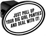 Couvercle de receveur d'attache de remorque - Just Pull Up Your Big Girl Panties and Deal With It