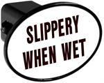 Couvercle de receveur d'attache de remorque - Slippery When Wet