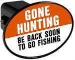 Couvercle de receveur d'attache de remorque - Gone Hunting Be Back Soon to Go Fishing